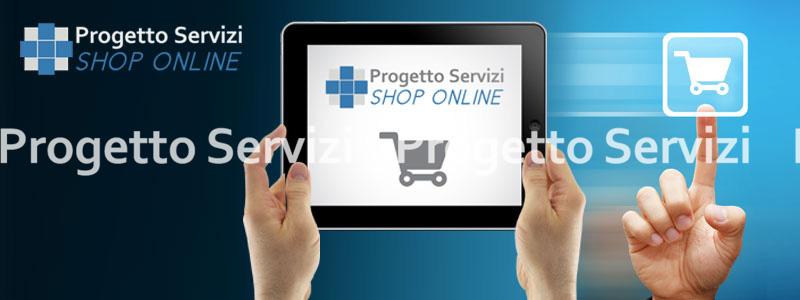 Attivo lo shop on line - Progetto Servizi